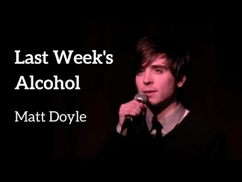 LAST WEEKS ALCOHOL - Matt Doyle