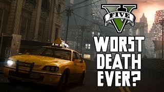 Grand Theft Auto 5: Worst Death Ever? [HD]