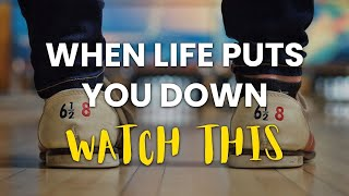 When Life Puts You Down - WATCH THIS