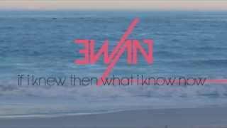 Ewan - If I Knew Then What I Know Now (Official Trailer)