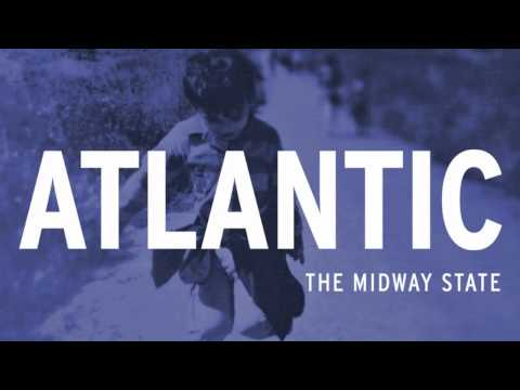 Atlantic by The Midway State