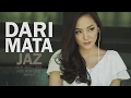 download Dari Mata - Jaz (Jasmine, Bernie, Putra, Andri Guitara) cover
