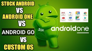 Stock Android vs Android One vs Android Go vs Custom Os | Which is Best & Easy to Use | Features