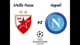 STELLA ROSSA - NAPOLI 18/09/2018 LIVE DIRETTA FULL HD CHAMPIONS LEAGUE 1^ GIORNATA