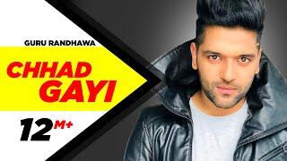 Chhad Gayi | Guru Randhawa | Official Music Video | Speed Records | Punjabi Songs | Speed Records