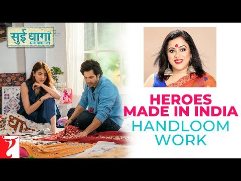 Sui Dhaaga - Heroes Made in India | Handloom Work | Varun Dhawan | Anushka Sharma
