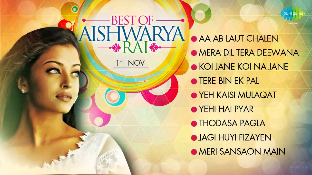 Best Songs Of Aishwarya Rai - Top 10 Hits - Bollywood ...