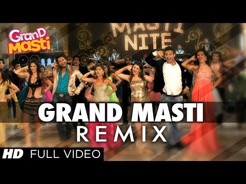 Grand Masti REMIX Full Song | Riteish Deshmukh, Vivek Oberoi, Aftab Shivdasani