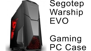 Segotep Warship EVO Gaming PC Case middle to high tower pc case