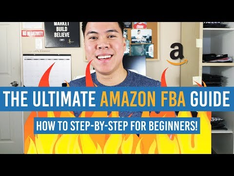 The ULTIMATE How To Start Selling On Amazon FBA BEGINNERS Guide! STEP-BY-STEP!