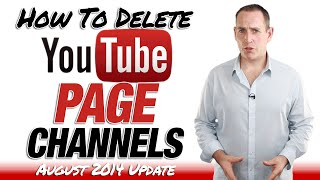 How To Delete A YouTube Page Channel - Update Aug 2014