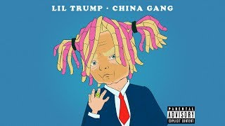 Lil Trump - China Gang