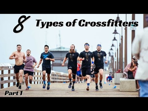 8 Types Of Crossfitters | Part 1