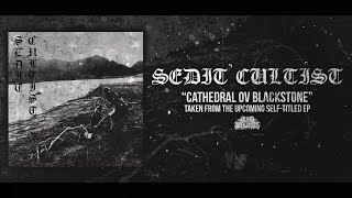 SEDIT CULTIST - CATHEDRAL OV BLACKSTONE [SINGLE] (2020) SW EXCLUSIVE