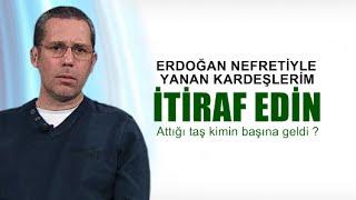 Hakan Albayrak : Erdoğan'a duydukları kinde boğulmak üzere olan bazı kardeşlerimize