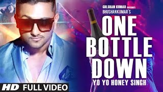 'One Bottle Down' FULL VIDEO SONG | Yo Yo Honey Singh | T-SERIES