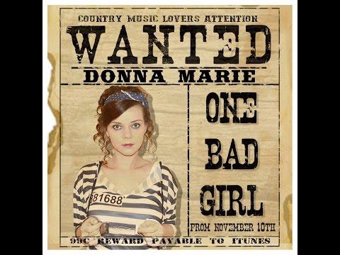 One Bad Girl  - Donna Marie (original)