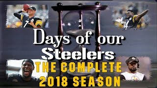 Days Of Our Steelers - The Complete 2018 Season