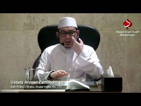 Bab Waktu - Waktu Shalat Hadits No. 170 - Ustadz Ahmad Zainuddin, Lc