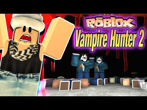 Roblox Vampire Hunters 2 - Shhhhhh~ Such Noob Vampire Hunters - with Sally