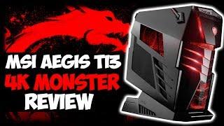 MSI'S 4K GAMING MONSTER! AEGIS Ti3 GTX 1080 SLI Review