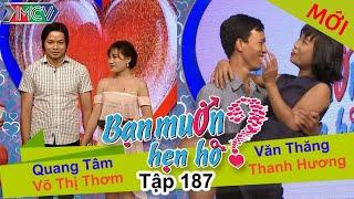 BẠN MUỐN HẸN HÒ   Tập 187 UNCUT   Quang Tâm - Thị Thơm   Văn Thăng - Thanh Hương   240716 💖