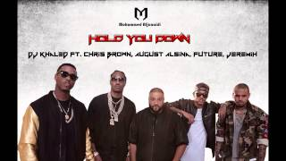 DJ Khaled Hold You Down ft Chris Brown, August Alsina, Future and Jeremih (Audio)