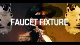 Faucet Fixture (ft. Kalokairi, Lil M8, VEX) Official Music video