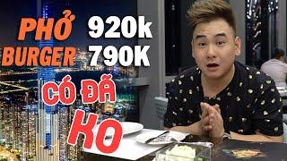 Landmark 81: Phở Chọc Trời 920k và Burger Đỉnh Cao như thế nào? | Ăn Cả Thế Giới