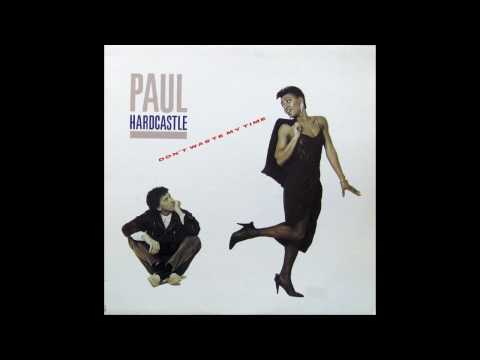 Paul Hardcastle feat Carol Kenyon - Dont Waste My Time Alternate Extended Mix