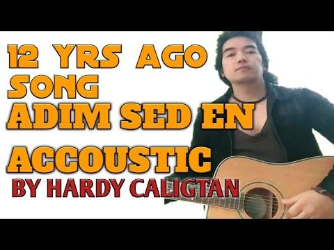 IGOROT SONG..ADIM SID-EN.....BY HARDY(original compostion)