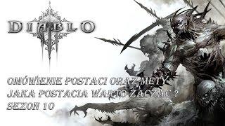 Diablo 3 RoS - Jaką postacią warto zacząć ? Omówienie postaci oraz mety na Sezon 10