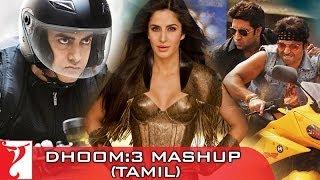 DHOOM:3 - Mashup - Dhoom Majare Dhoom - [Tamil Dubbed]
