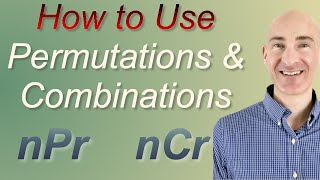 How to Use Permutations and Combinations