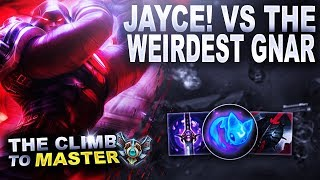 MY JAYCE VS THE WEIRDEST GNAR - Climb to Master | League of Legends