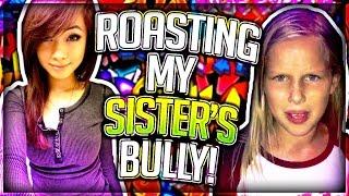 ROASTING MY SISTER