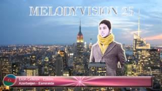 "MelodyVision 25 - AZERBAIJAN - Elcin Ceferov - ""Ezizim"""