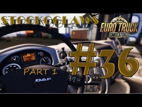 Lets Play Euro Truck Simulator 2 - Ep 36 (Off to Rotterdam  !) pt1