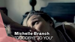 Watch Michelle Branch Goodbye To You video