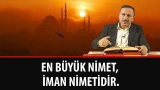 Osman BOSTAN - En büyük nimet, iman nimetidir.