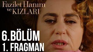 Fazilet Hanım ve Kızları - 6. Bölüm 1. Fragman