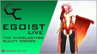 EGOIST【LIVE】/ The Everlasting Guilty Crown (LIVE-12)