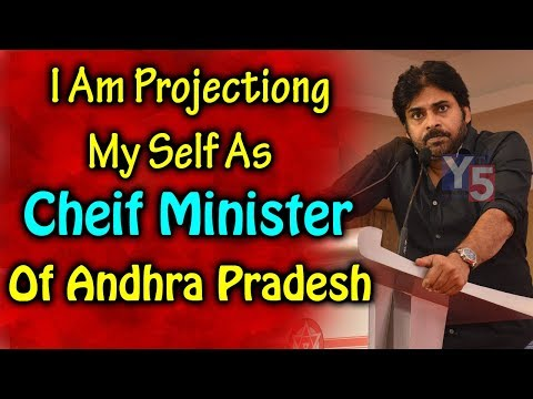 I'm Projecting Myself as Chief Minister of Andhra Pradesh | Pawan Kalyan | Y5 Tv