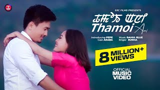 Thamoi Ani - Official Music Video Release