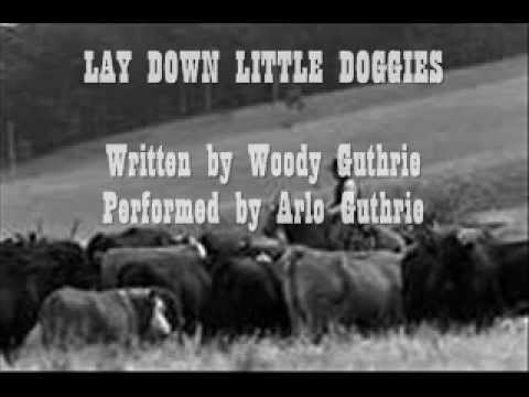 Lay Down Little Doggies - Arlo Guthrie