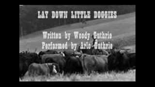 Watch Arlo Guthrie Lay Down Little Doggies video