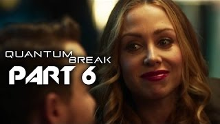 Quantum Break Walkthrough Part 6 Full Game HD Let's Play No Commentary