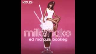 Kelis - Milkshake (Ed Marquis Bootleg)