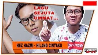 Hez Hazmi - Hilang Cintaku #INDOREACT