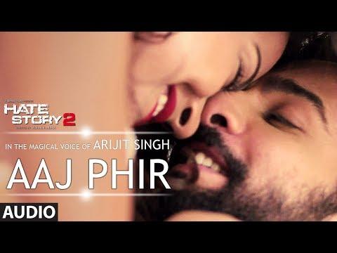 Aaj Phir Full Audio Song   Hate Story 2   Arijit Singh
